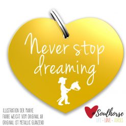 """Never Stop dreaming"" gold"